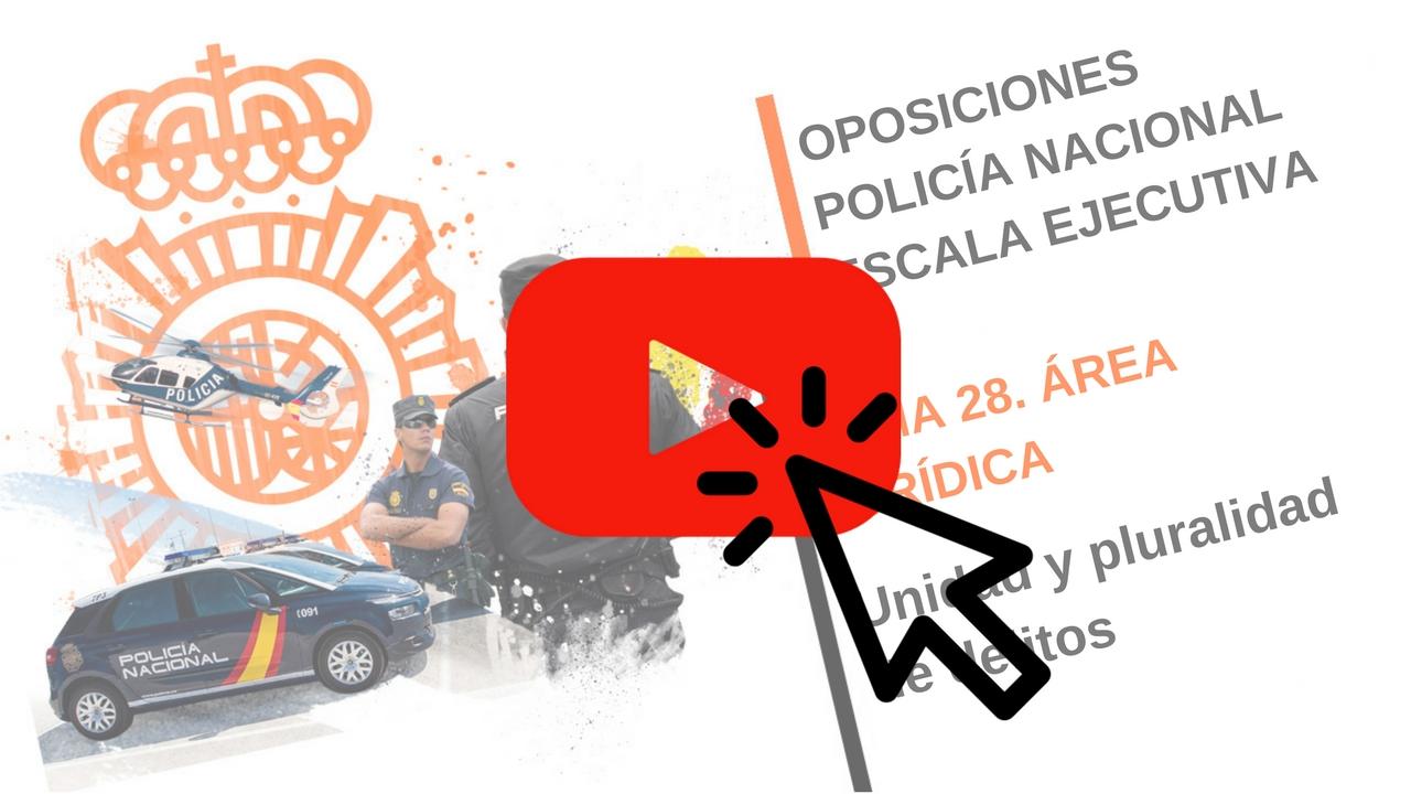 vídeo_tema28_oposicion_policia_nacional_escala_ejecutiva