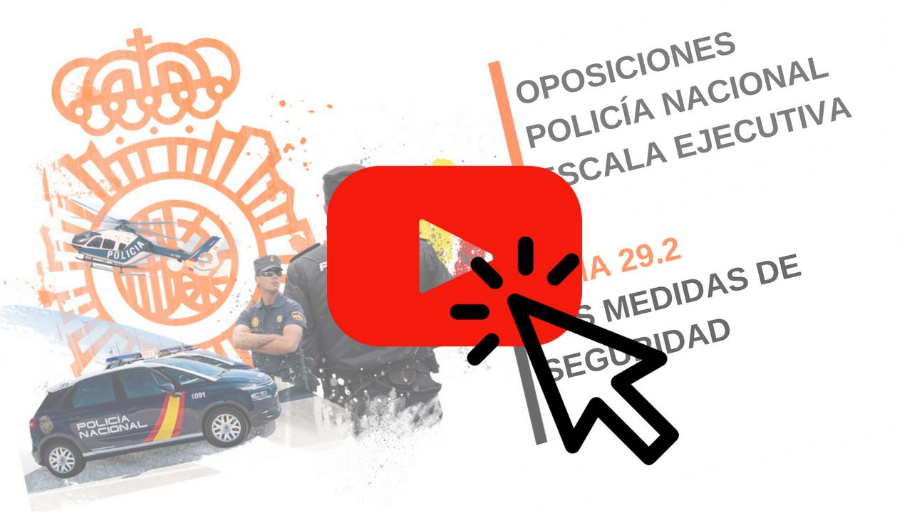 Temario Policía Nacional Ejecutiva. Las medidas de seguridad: Concepto.