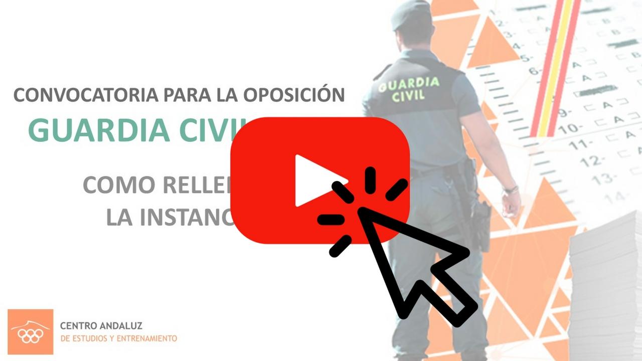 vídeo de como rellenar la instancia de la oposición guardia civil 2018