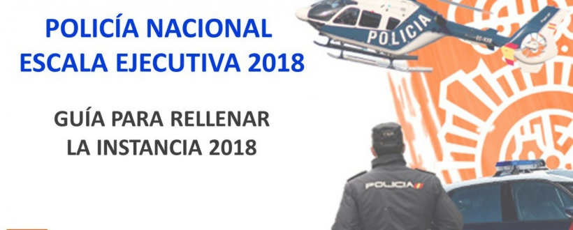 Guía rellenar instancia Oposición Policía Nacional Escala Ejecutiva